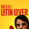 How to Be a Latin Lover | Fandíme filmu