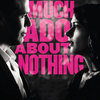 Much Ado About Nothing | Fandíme filmu
