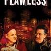 Flawless | Fandíme filmu