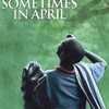 Sometimes in April | Fandíme filmu