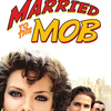 Married to the Mob | Fandíme filmu