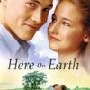Here On Earth | Fandíme filmu