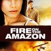 Fire on the Amazon | Fandíme filmu