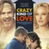 Crazy Kind of Love | Fandíme filmu