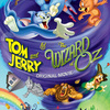 Tom a Jerry Čaroděj ze země Oz | Fandíme filmu