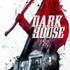 Dark House | Fandíme filmu