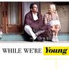 Dokud jsme byli mladí | Fandíme filmu