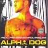 Alpha Dog   Fandíme filmu