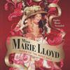 Miss Marie Lloyd: Queen of the Music Hall | Fandíme filmu