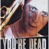 You're Dead | Fandíme filmu