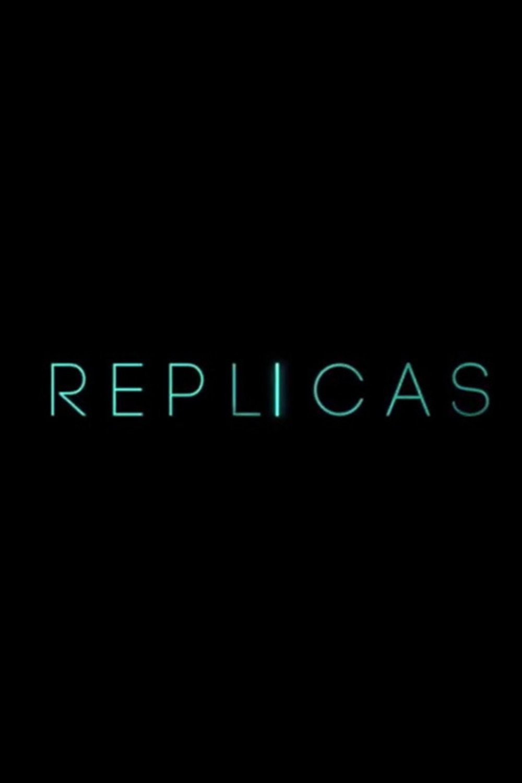 Replicas | Fandíme filmu