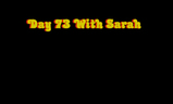 Day 73 with Sarah | Fandíme filmu