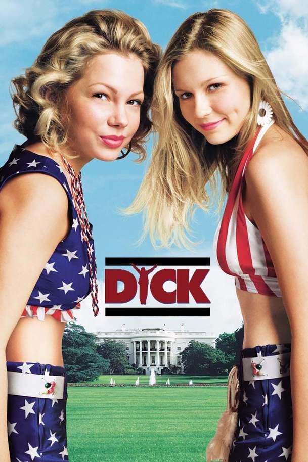 Dick | Fandíme filmu