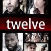 Twelve | Fandíme filmu