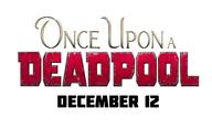 Once Upon a Deadpool: První plakát přijel jak Martin na bílém koni | Fandíme filmu