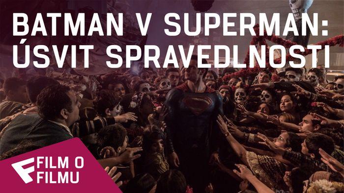 Batman v Superman: Úsvit spravedlnosti - Film o filmu (Story) | Fandíme filmu