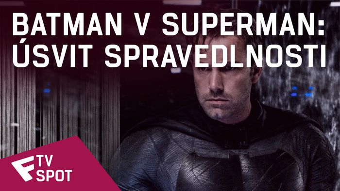 Batman v Superman: Úsvit spravedlnosti - TV Spot #13 | Fandíme filmu