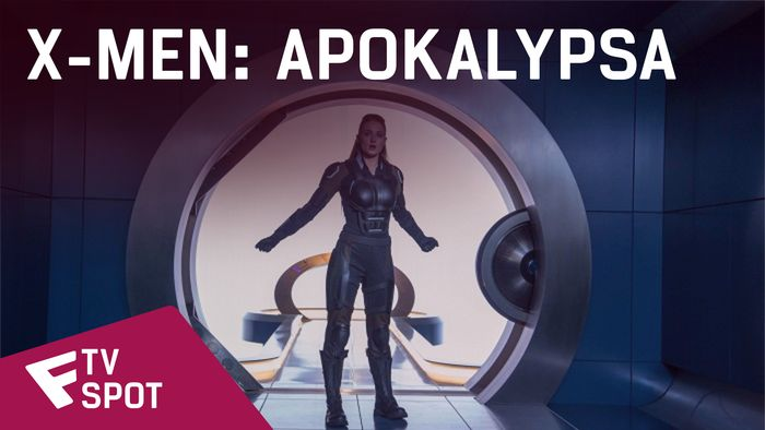 X-Men: Apokalypsa - TV Spot (Let's Go To War) | Fandíme filmu