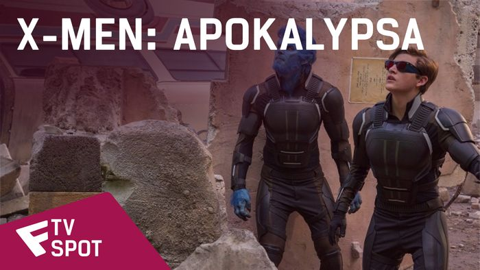 X-Men: Apokalypsa - TV Spot (The Worlds First Mutant) | Fandíme filmu