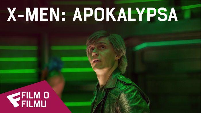 X-Men: Apokalypsa - Film o filmu (Apocalypse) | Fandíme filmu