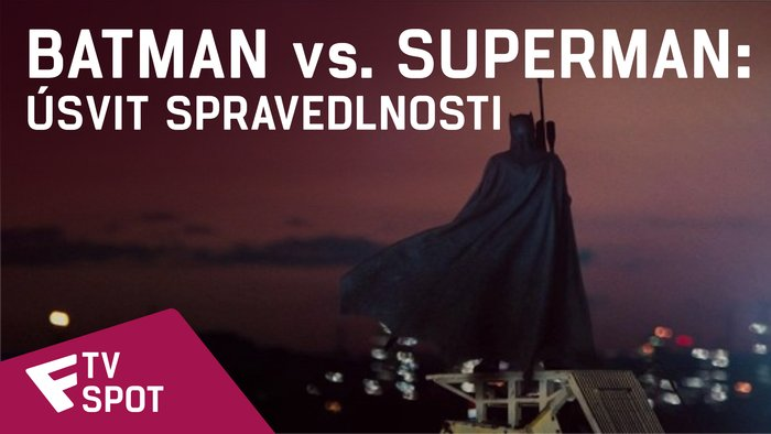 Batman vs. Superman: Úsvit spravedlnosti - TV Spot #3 | Fandíme filmu