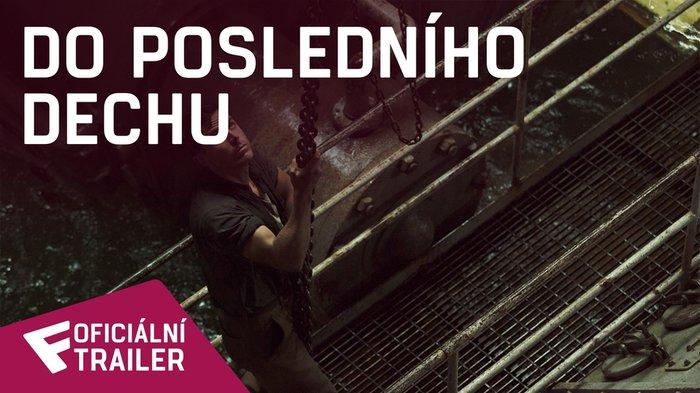 Do posledního dechu - Oficiální Trailer #1 | Fandíme filmu