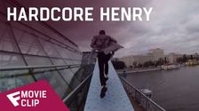 Hardcore Henry - Movie Clip (Living on the Edge) | Fandíme filmu