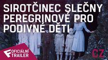 Sirotčinec slečny Peregrinové pro podivné děti - Oficiální Trailer (CZ) | Fandíme filmu