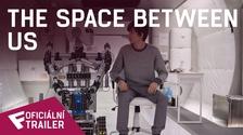 The Space Between Us - Oficiální Trailer   Fandíme filmu