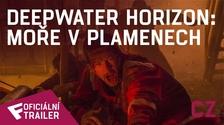 Deepwater Horizon: Moře v plamenech - Oficiální Trailer (CZ) | Fandíme filmu
