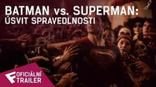 Batman vs. Superman: Úsvit spravedlnosti - Trailer #2 | Fandíme filmu