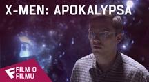 X-Men: Apokalypsa - Film o filmu (360 Cast Chat) | Fandíme filmu