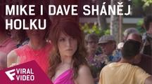 Mike i Dave sháněj holku - Viral Video (Win VIP Passes to RTX) | Fandíme filmu