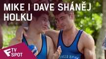 Mike i Dave sháněj holku - TV Spot (Insane) | Fandíme filmu
