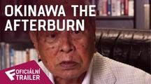 Okinawa The Afterburn - Oficiální Trailer | Fandíme filmu