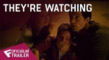 They're Watching - Oficiální Trailer | Fandíme filmu