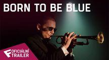 Born to Be Blue - Oficiální Trailer | Fandíme filmu
