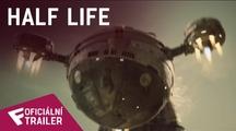 Half Life - Oficiální Trailer | Fandíme filmu