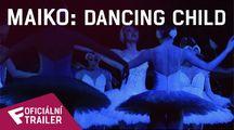 Maiko: Dancing Child - Oficiální Trailer | Fandíme filmu