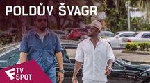 Poldův švagr - TV Spot #2 | Fandíme filmu