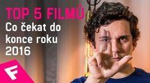 TOP 5 Filmů co čekat do konce roku 2016 | Fandíme filmu