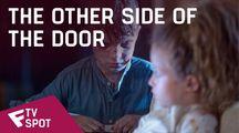 The Other Side of the Door - TV Spot (Don't Open the Door) | Fandíme filmu