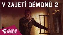 V zajetí démonů 2 - Oficiální Trailer | Fandíme filmu