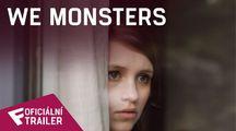 We Monsters - Oficiální Trailer | Fandíme filmu